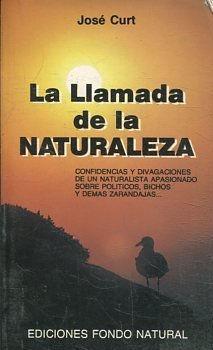 LA LLAMADA DE LA NATURALEZA.: CURT Jose.