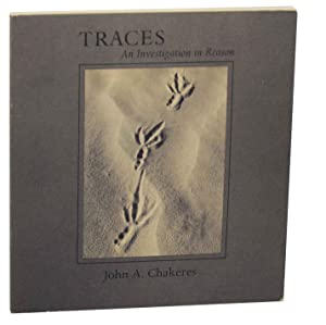 Traces: An Investigation in Reason: CHAKERES, John A.