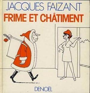 Frime et châtiment: Faizant Jacques