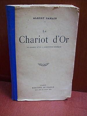 Le Chariot d'or. Le chariot d'or. Symphonie héroïque: Albert Samain.