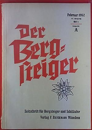 Der Bergsteiger. Zeitschrift für Bergsteiger und Schiläufer. HEFT 5 - 19. Jahrgang - Februar 1952 -...