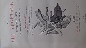 La vie végétale. Histoire des plantes a l usage des gens du monde.: henry emery