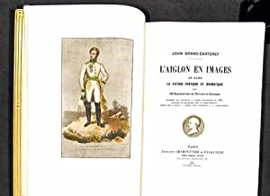 L'Aiglon en images et dans la fiction poétique et dramatique, avec 140 reproductions de ...