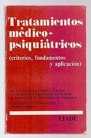 TRATAMIENTO MEDICO-PSIQUIATRICO (CRITERIOS, FUNDAMENTOS Y APLICACIONES): Francisco Llavero Aviles