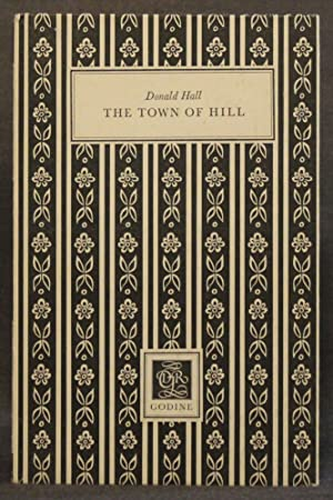 THE TOWN OF HILL (Godine Chapbook Series, II): Hall, Donald
