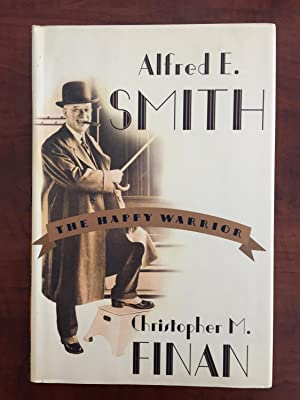 Alfred E. Smith: The Happy Warrior