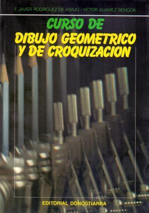 CURSO DE DIBUJO GEOMETRICO Y DE CROQUIZACION: F. Javier Rodriguez