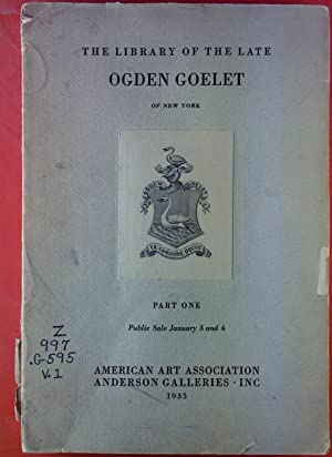 The Library of the late Ogden Goelet of New York.Part One.Public Sale January 3 and 4.: ohne ...