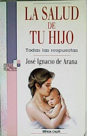 La salud de tu hijo.: ARANA, José Ignacio