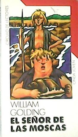 El señor de las moscas. Traducción de: GOLDING, William.-