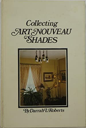 Collecting Art Nouveau Shades: Roberts, Darrah L.