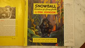 Snowball Adventures of a Young Gorilla, by: by Osa Johnson,