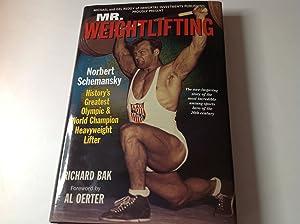 Mr. weightlifting:Norbert Schemansky, History's Greatest Olympic &: Richard Bak