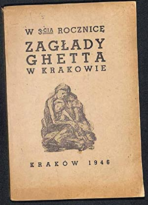 W 3-cia rocznice zaglady ghetta w Krakowie : (13.III.1943-13.III.1946).: Borwicz, Michal edited by.