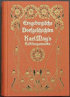 Erzgebirgische Dorfgeschichten. Reprint der ersten Buchausgabe. Mit: May, Karl.