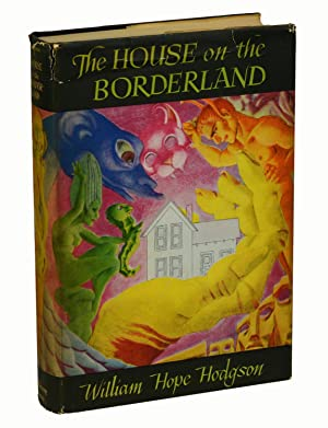 The House on the Borderland And Other Novels
