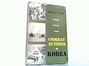 Combat Actions in Korea - Infantry, Artillery, Armor.: Gugeler, Capt. Russell A.: