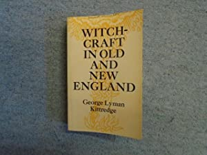 Witch-craft [Witchcraft] in Old and New England: Kittredge, George Lyman