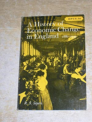 A History Of Economic Change In England: R S Sayers