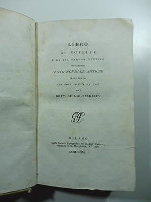 Libro di novelle e di bel parlar gentile contenente cento novelle antiche illustrato con note ...