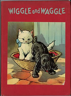 Wiggle and Waggle the Story of The Cuddley Kitten and Pedigreed Pub.