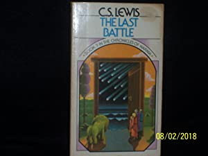 The Last Battle (Chronicles of Narnia, Book: C. S. Lewis