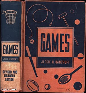 Games / Revised and Enlarged Edition of: Bancroft, Jessie H.