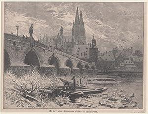 Orig. Holzstich - Bayern - An der alten Steinernen Brücke in Regensburg.