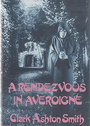 A Rendezvous In Averoigne: Clark Ashton Smith