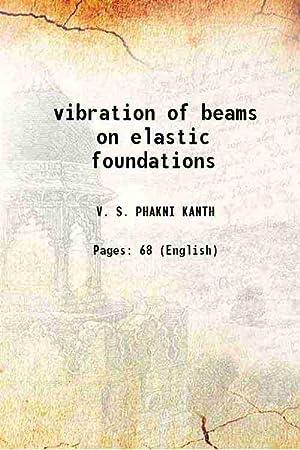 vibration of beams on elastic foundations ()[HARDCOVER]: V. S. PHAKNI