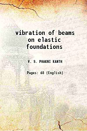 vibration of beams on elastic foundations ()[SOFTCOVER]: V. S. PHAKNI