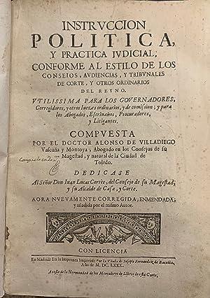 Instrucción Política y Práctica Judicial, conforme al: Alonso de Villadiego