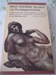 Studien zur Kunstgeschichte: Dvorak, Max: