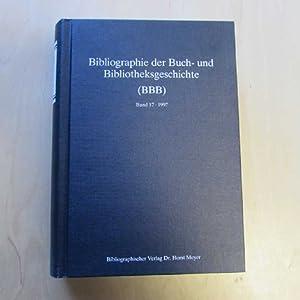 Bibliographie der Buch- und Bibliotheksgeschichte (BBB) - Band 17, 1997: Meyer, Horst: