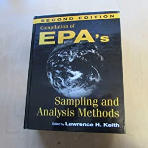 Compilation of EPA's - Sampling and Analysis Methods: Keith, Lawrence H.: