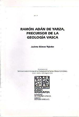 Ramón Adán de Yarza, precursor de la: Gómez Tejedor, Jacinto