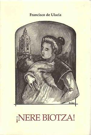 Nere Biotza! .: Ulacia, Francisco de (Introducción de José Luis de la Granja; Ilustraciones de ...