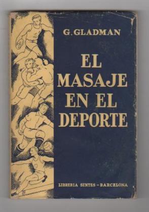 El Masaje en el Deporte .: Gladman, George (Profesor