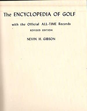 The Encyclopedia of Golf With the official: Gibson, Nevin H.