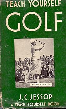 Teach yourself Golf .: Jessop, J.C. (M.A.,