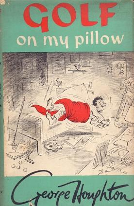 Golf on my Pillow Midnight letters to: Houghton, George