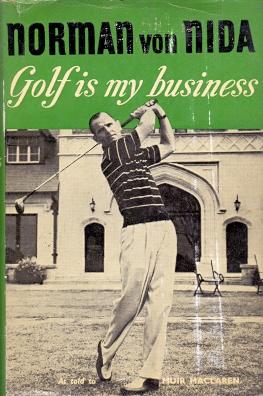 Golf is my Business .: Nida, Norman von