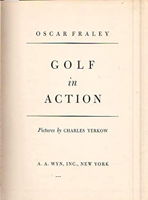 Golf in Action .: Fraley, Oscar (Pictures