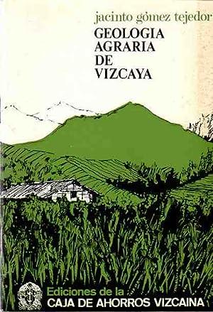 Geología agraria de vizcaya .: Gómez Tejedor, Jacinto