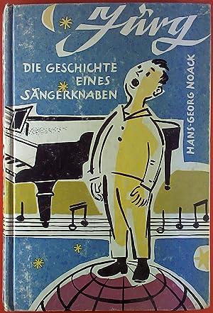 Jürg. Die Geschichte eines Sängerknaben.: Hans-Georg Noack