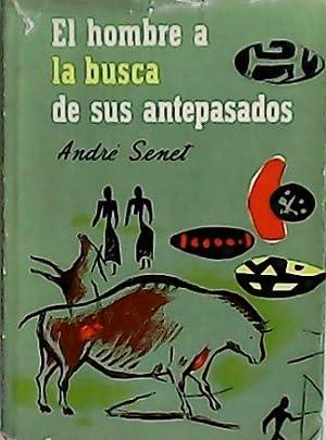 El hombre a la busca de sus: SENET, André.-