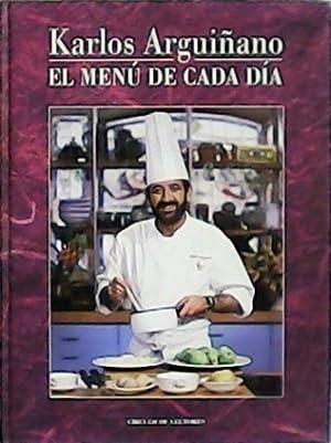 El menú de cada día.: ARGUIÑANO, Karlos.-