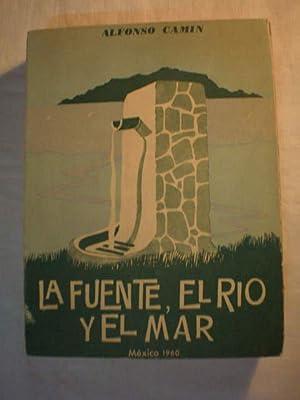 La fuente, el río y el mar: Alfonso Camín