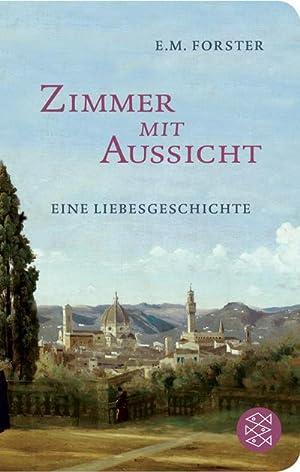 Zimmer mit Aussicht : Eine Liebesgeschichte: E. M. Forster