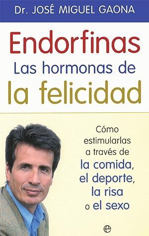 Endorfinas. Las hormonas de la felicidad Cómo: Gaona, José Miguel